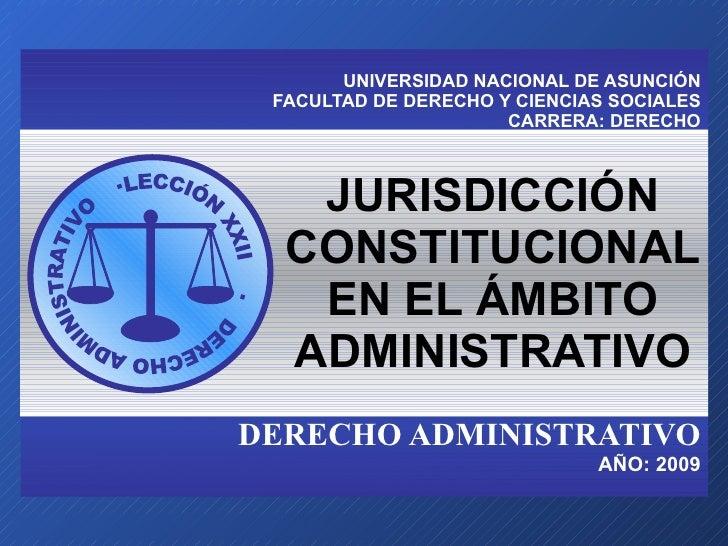 UNIVERSIDAD NACIONAL DE ASUNCIÓN FACULTAD DE DERECHO Y CIENCIAS SOCIALES CARRERA: DERECHO DERECHO ADMINISTRATIVO AÑO: 2009...