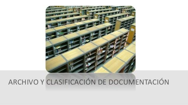ARCHIVO Y CLASIFICACIÓN DE DOCUMENTACIÓN