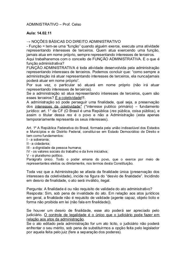 """ADMINISTRATIVO – Prof. Celso Aula: 14.02.11 → NOÇÕES BÁSICAS DO DIREITO ADMINISTRATIVO - Função = tem-se uma """"função"""" quan..."""