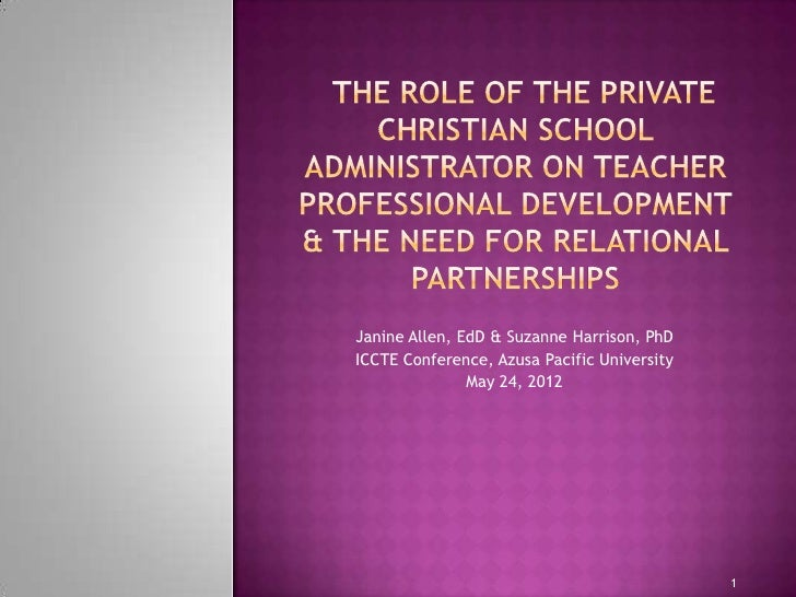 The Role of the Private Christian School Administrator on Teacher Professional Development & the Need for Relational Partnerships