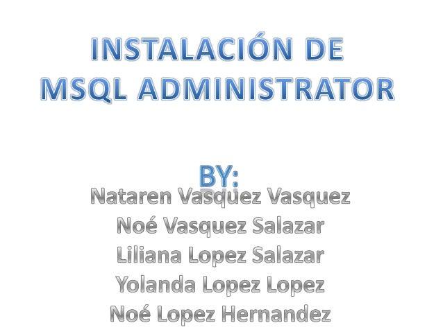 Paso 1: Teniendo el programa, debemos instalar MySQL Administrator, Dando doble clic sobre el ícono, para así nos aparezca...
