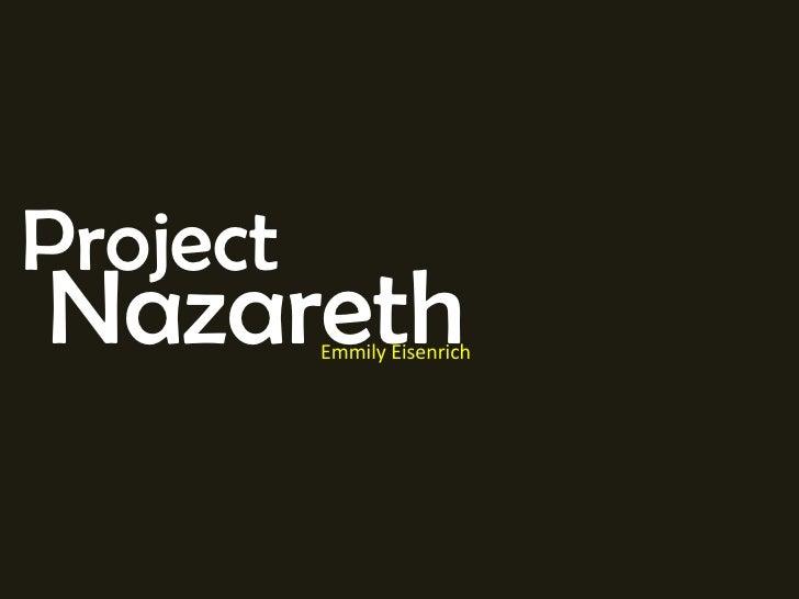 Project Emmily Eisenrich Nazareth