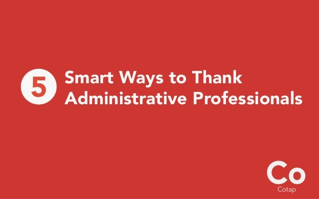 5 Ways to Thank Your Administrative Professional
