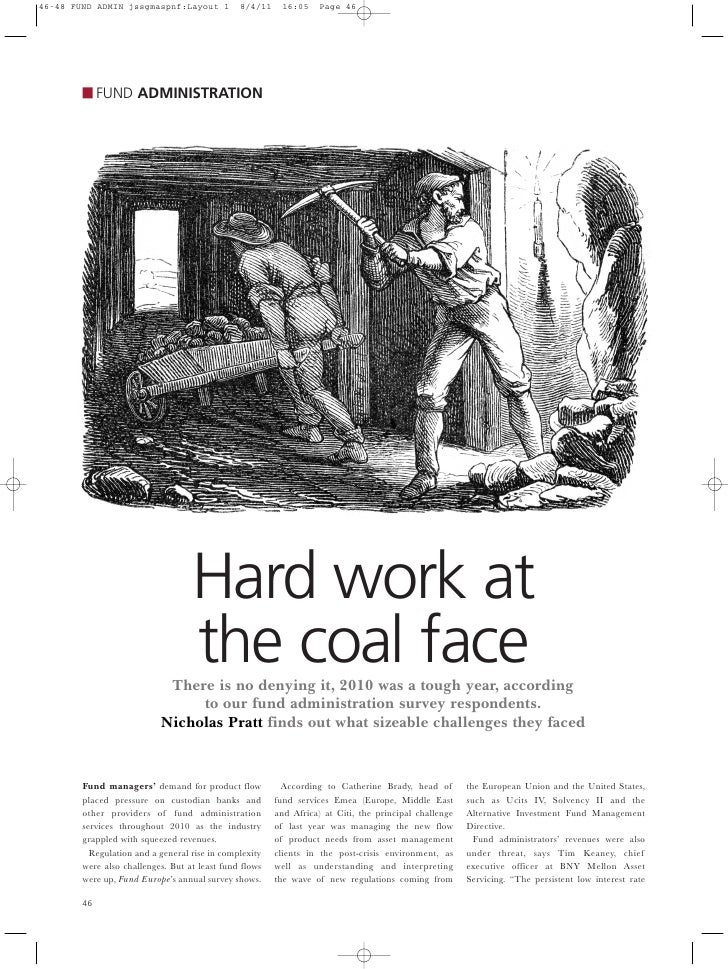FUND ADMINISTRATION                           Hard work at                           the coal face                    Ther...