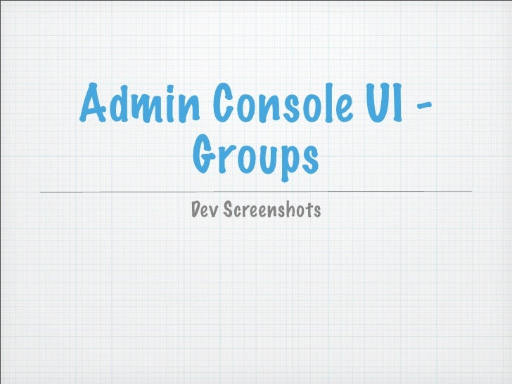 Admin Ui Console   Dev Screenshots