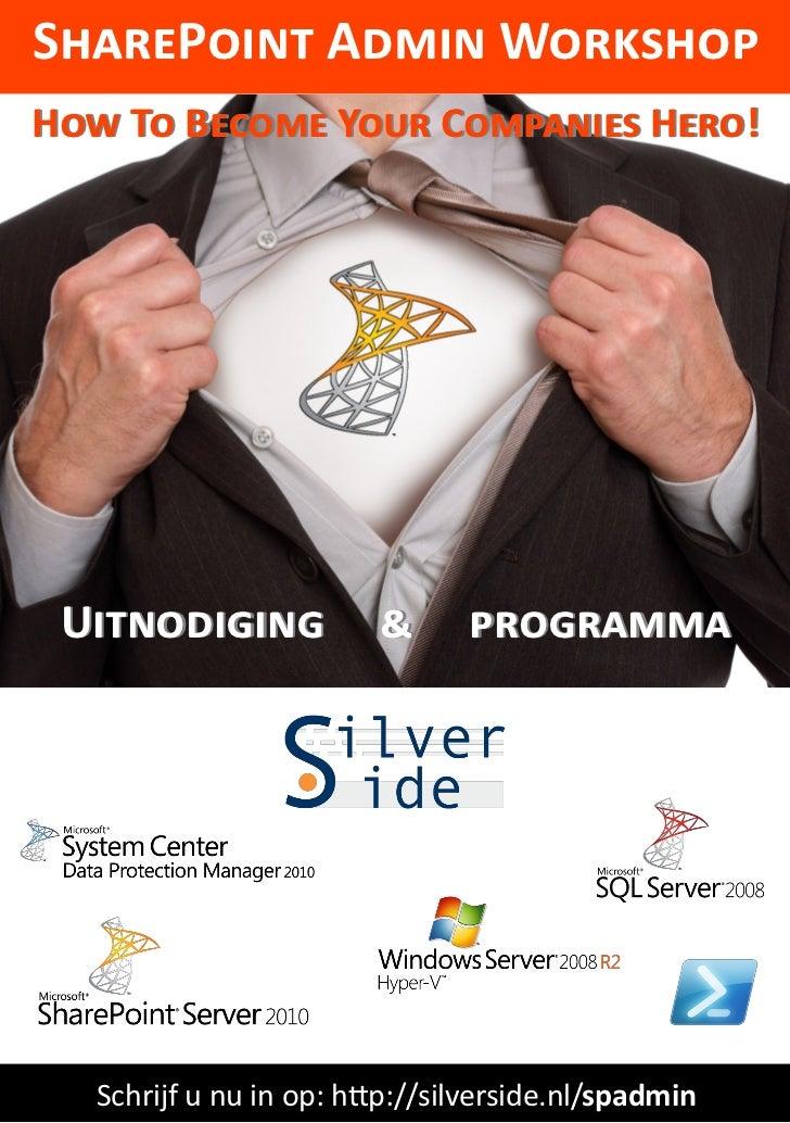 SharePoint Admin WorkshopHow To Become Your Companies Hero! Uitnodiging             &      programma   Schrijf u nu in op:...