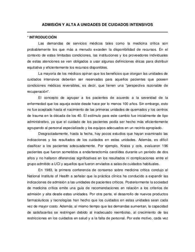 ADMISIÓN Y ALTA A UNIDADES DE CUIDADOS INTENSIVOS * INTRODUCCIÓN Las demandas de servicios médicos tales como la medicina ...