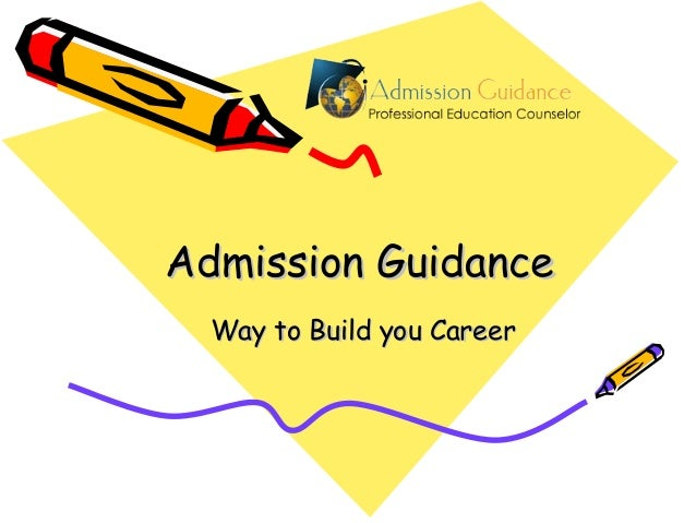 Admission Guidance Way to Build you Career