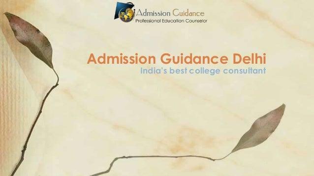 Admission Guidance Delhi India's best college consultant