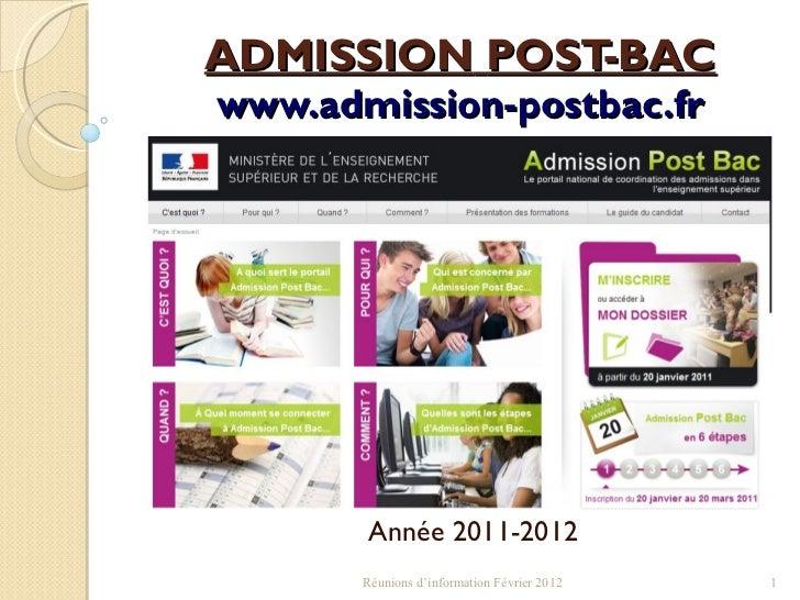 ADMISSION   POST-BAC www.admission-postbac.fr Année 2011-2012 Réunions d'information Février 2012