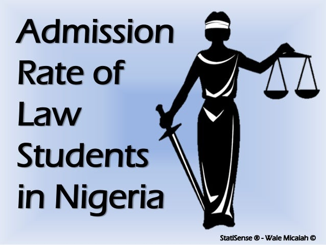 StatiSense ® - Wale Micaiah © Admission Rate of Law Students in Nigeria