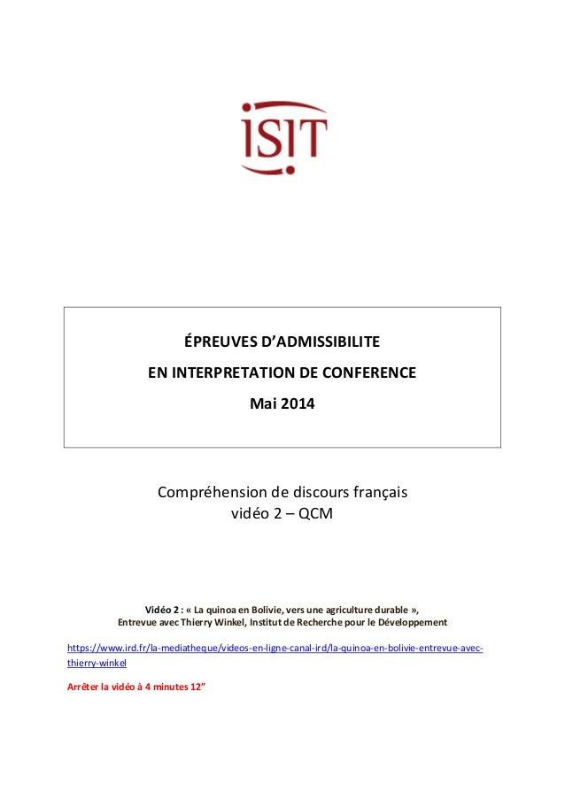 ÉPREUVES D'ADMISSIBILITE  EN INTERPRETATION DE CONFERENCE  Mai 2014  Compréhension de discours français  vidéo 2 – QCM  Vi...