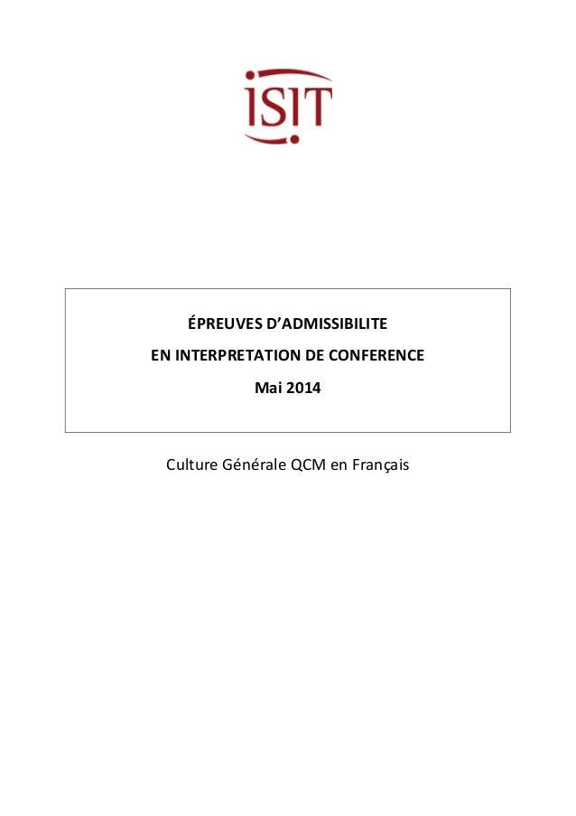 ÉPREUVES D'ADMISSIBILITE  EN INTERPRETATION DE CONFERENCE  Mai 2014  Culture Générale QCM en Français