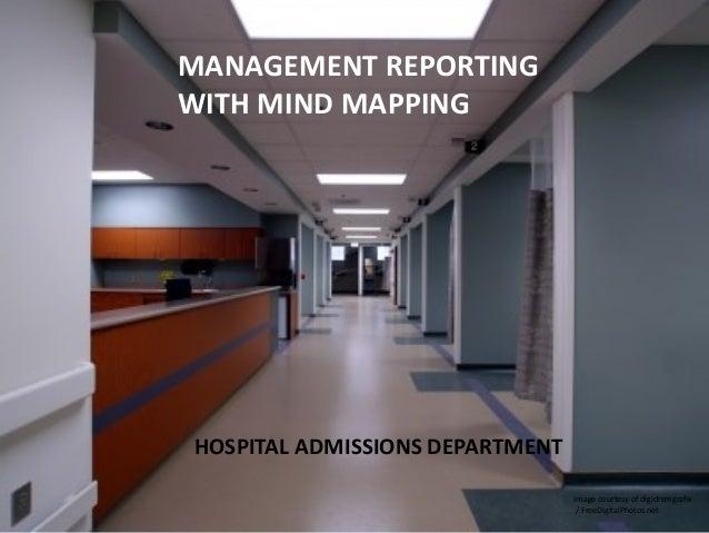 MANAGEMENT REPORTING WITH MIND MAPPING HOSPITAL ADMISSIONS DEPARTMENT Image courtesy of digidremgrafix / FreeDigitalPhotos...