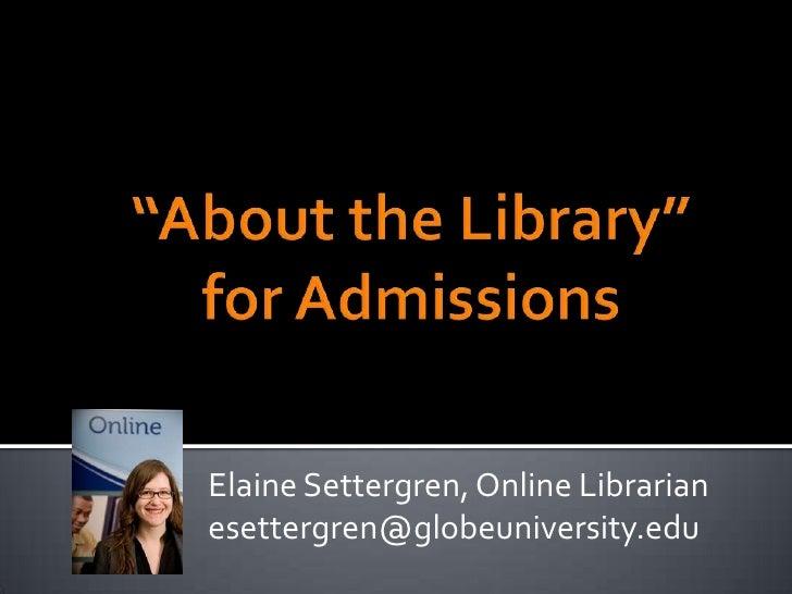 Elaine Settergren, Online Librarianesettergren@globeuniversity.edu