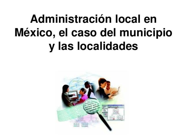 Admon. local en mexico
