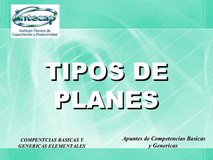 TIPOS DE         PLANES COMPENTCIAS BASICAS Y   Apuntes de Competencias BasicasGENERICAS ELEMENTALES              y Generi...