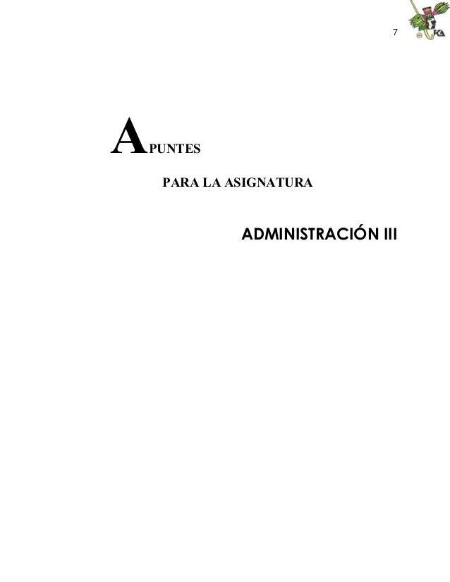 7 APUNTES PARA LA ASIGNATURA ADMINISTRACIÓN III