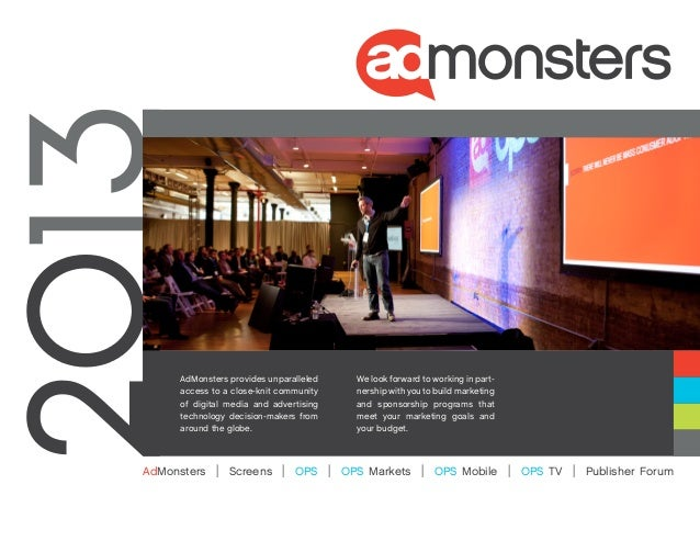 AdMonsters provides unparalleled         We look forward to working in part-     access to a close-knit community         ...