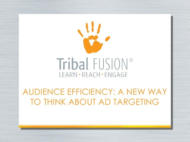 Audience Efficiency: A New Way To Think About Ad Targeting