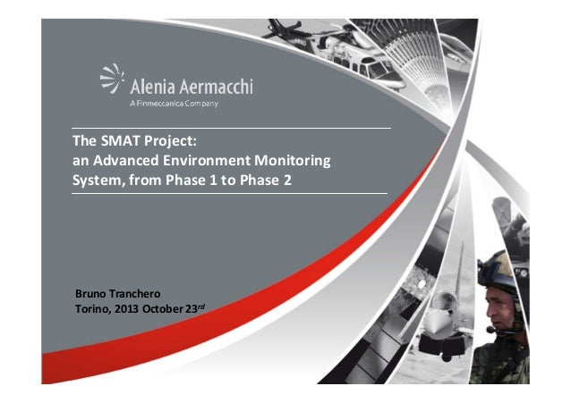 The SMAT Project: an Advanced Environment Monitoring System, from Phase 1 to Phase 2  Bruno Tranchero Torino, 2013 October...