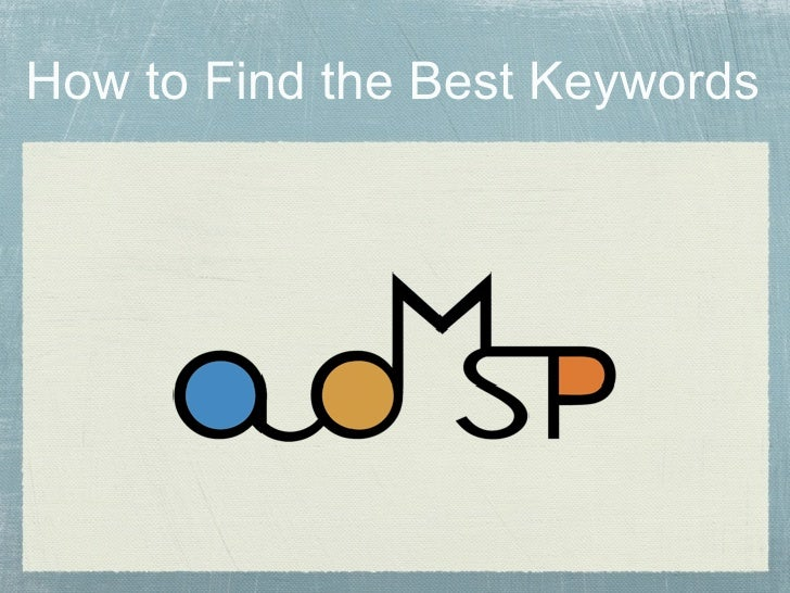 ADMSP How to Find the Best Keywords