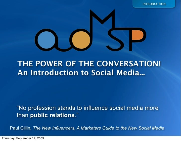 """INTRODUCTION               THE POWER OF THE CONVERSATION!           An Introduction to Social Media...             """"No pro..."""