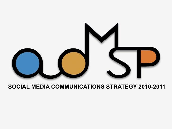 ADMSP Social Media Communications Strategy 2010-11