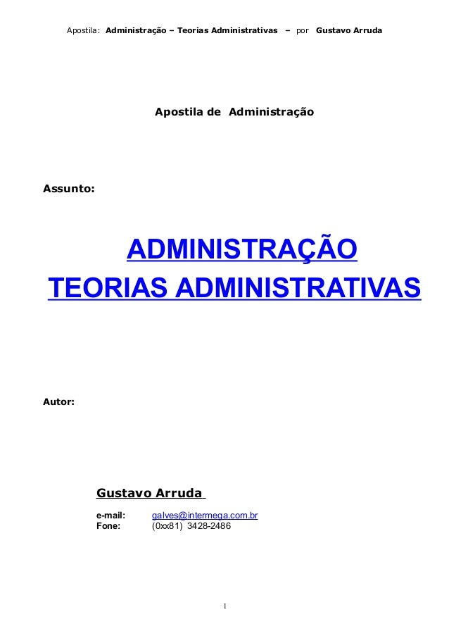 Apostila: Administração – Teorias Administrativas  – por  Gustavo Arruda  Apostila de Administração  Assunto:  ADMINISTRAÇ...