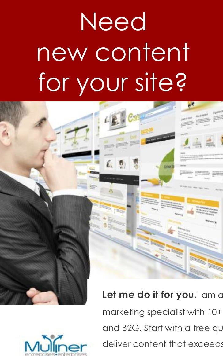 Neednew contentfor your site?      Let me do it for you.I am a      marketing specialist with 10+      and B2G. Start with...