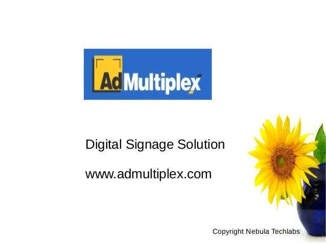 Copyright Nebula Techlabs Digital Signage Solution www.admultiplex.com