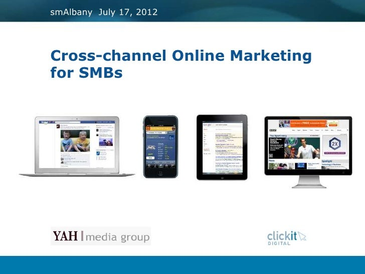 smAlbany July 17, 2012Cross-channel Online Marketingfor SMBs