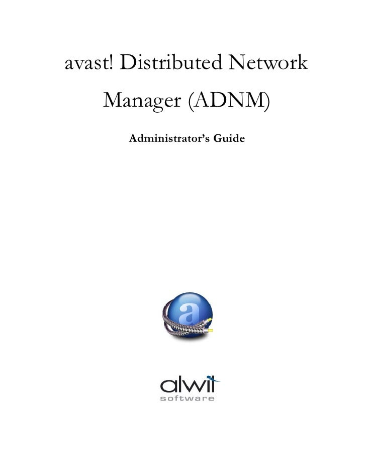 avast! Distributed Network     Manager (ADNM)       Administrator's Guide