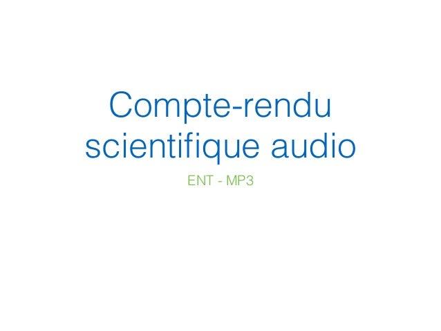 Compte-rendu scientifique audio ENT - MP3