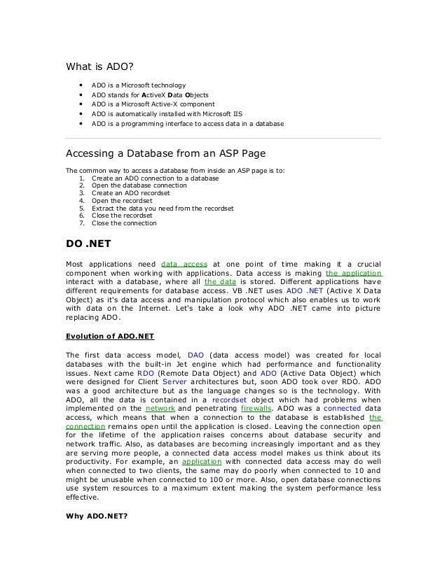 What is ADO? • • • • •  ADO is a Microsoft technology ADO stands for ActiveX Data Objects ADO is a Microsoft Active-X comp...