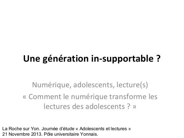 Une génération in-supportable ? Numérique, adolescents, lecture(s) « Comment le numérique transforme les lectures des adol...