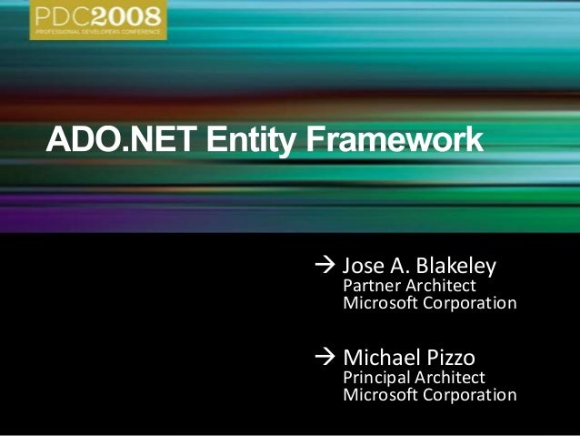 ADO.NET Entity Framework by Jose A. Blakeley and Michael Pizzo