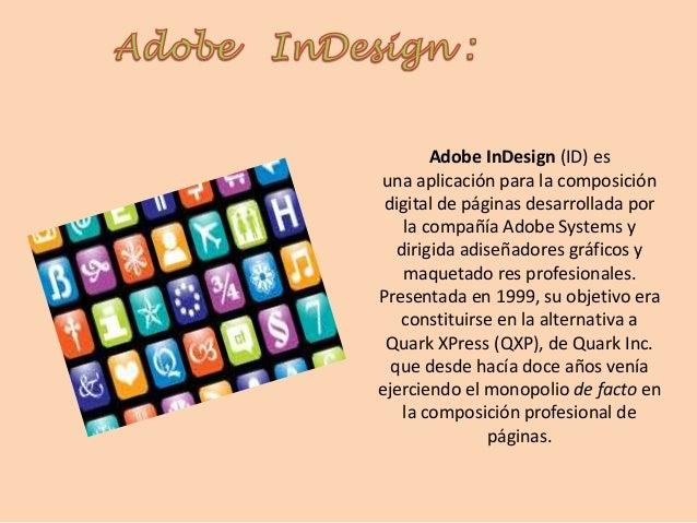 Adobe InDesign (ID) esuna aplicación para la composicióndigital de páginas desarrollada porla compañía Adobe Systems ydiri...