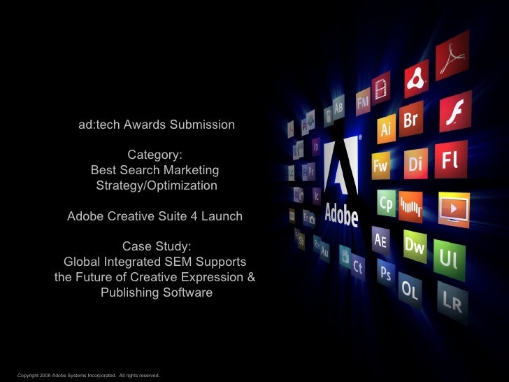 ad:tech Awards Submission Category:  Best Search Marketing  Strategy/Optimization Adobe Creative Suite 4 Launch  Case Stud...