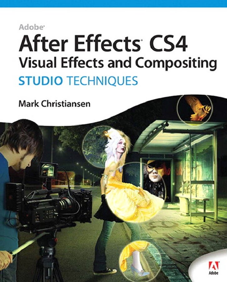 Adobe.after.effects.cs4 visual.effects.and.compositing.studio.techniques