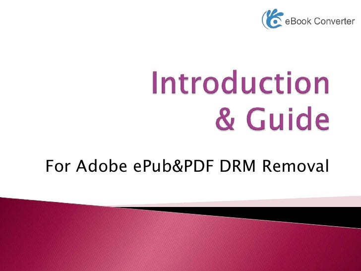 Introduction & Guide for Adobe ePub PDF DRM Removal