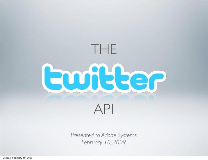 The Twitter API: A Presentation to Adobe