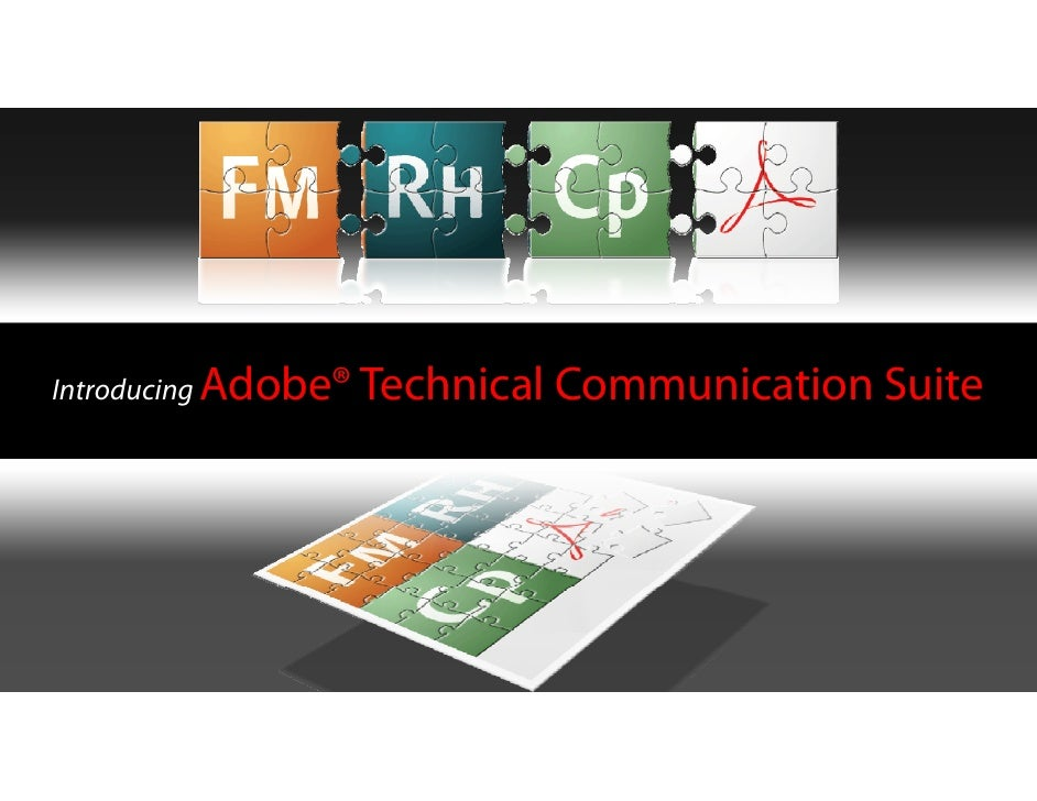Introducing Adobe® Technical   Communication Suite