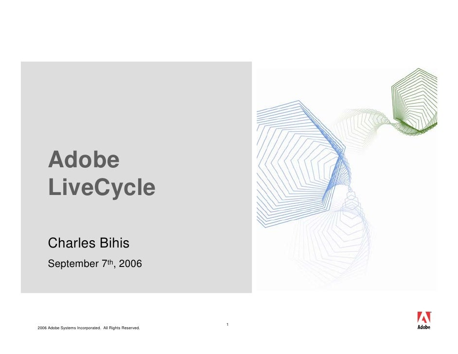 Adobe      LiveCycle       Charles Bihis      September 7th, 2006                                                         ...