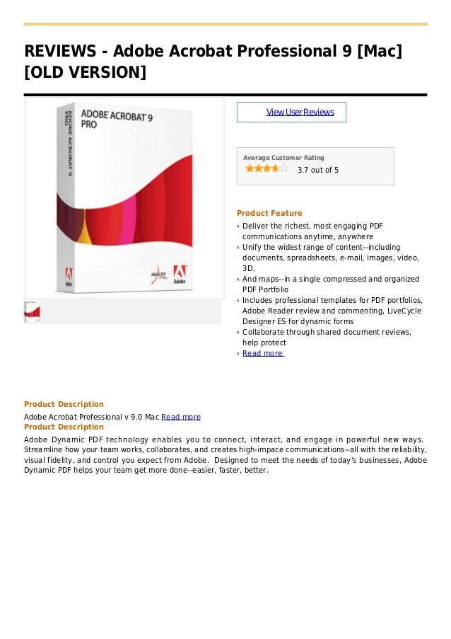 REVIEWS - Adobe Acrobat Professional 9 [Mac][OLD VERSION]ViewUserReviewsAverage Customer Rating3.7 out of 5Product Feature...