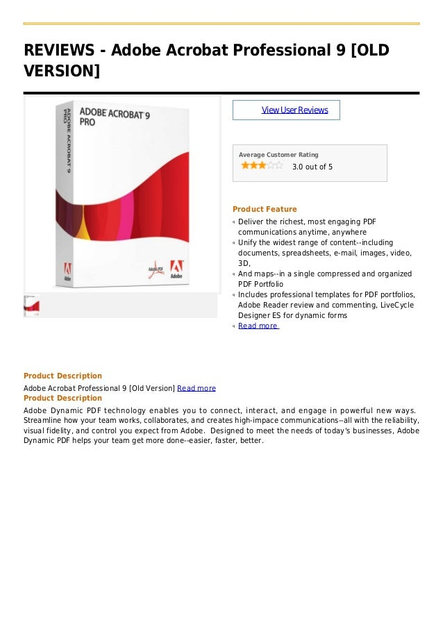 REVIEWS - Adobe Acrobat Professional 9 [OLDVERSION]ViewUserReviewsAverage Customer Rating3.0 out of 5Product FeatureDelive...