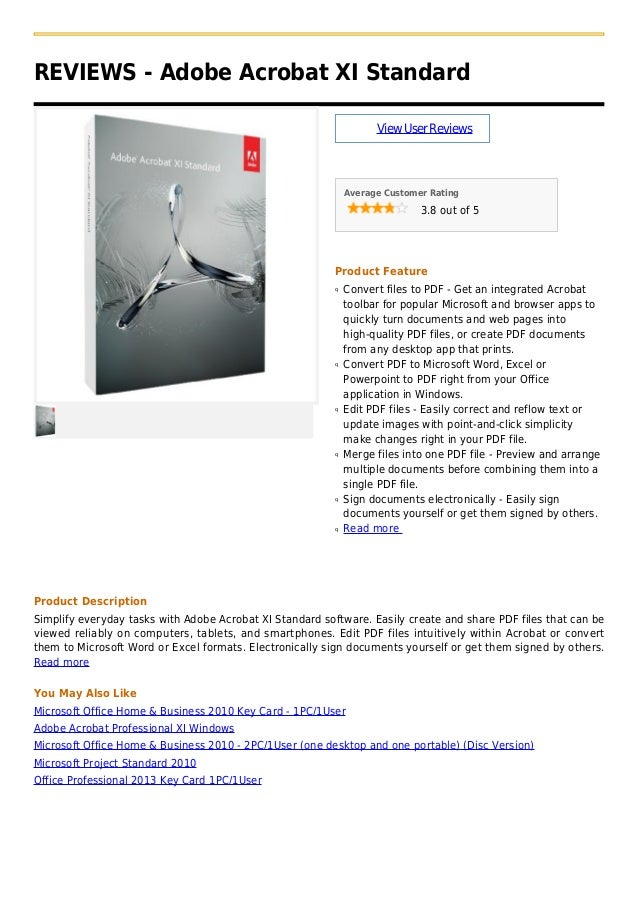 REVIEWS - Adobe Acrobat XI StandardViewUserReviewsAverage Customer Rating3.8 out of 5Product FeatureConvert files to PDF -...