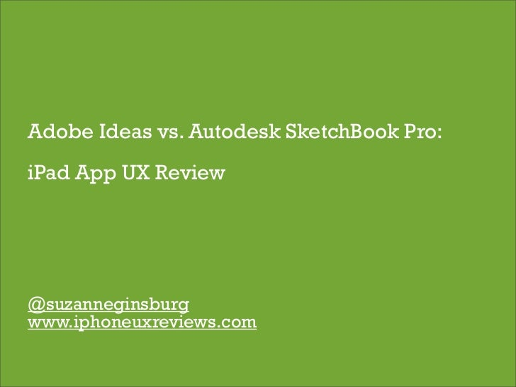 Adobe Ideas vs. Autodesk SketchBook Pro: iPad App UX Review     @suzanneginsburg www.iphoneuxreviews.com                  ...