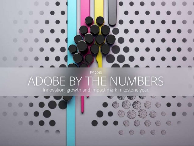 Adobe by the Numbers - 2013
