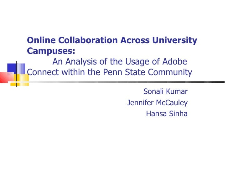Online Collaboration Across University Campuses:    An Analysis of the Usage of Adobe Connect within the Penn State Commun...